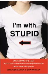 I'm with Stupid by Gene Weingarten