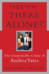 Are You There Alone? by Suzanne O'Malley