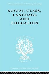 Social Class Language and Education by Denis Lawton