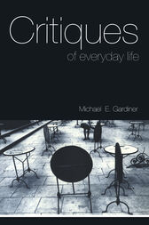 Critiques of Everyday Life by Michael Gardiner