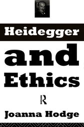 Heidegger and Ethics by Joanna Hodge
