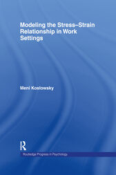 Modelling the Stress-Strain Relationship in Work Settings by Meni Koslowsky