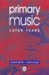 Primary Music: Later Years by Jo Glover