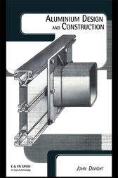 Aluminium Design and Construction by John Dwight