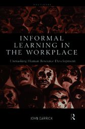 Informal Learning in the Workplace by John Garrick