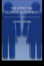 The Effective School Governor by Joan Dean