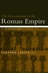 The Government of the Roman Empire by Dr Barbara Levick