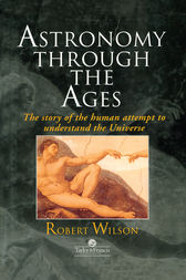 Astronomy Through the Ages by Sir Robert Wilson
