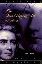 The Great Reform Act of 1832 by Eric J. Evans