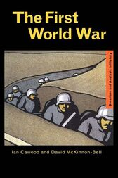 The First World War by Ian J. Cawood
