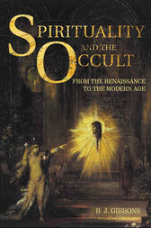 Spirituality and the Occult by Brian Gibbons