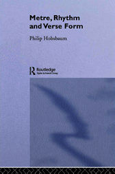 Metre, Rhythm and Verse Form by Philip Hobsbaum