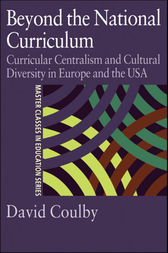 Beyond the National Curriculum by Professor David Coulby
