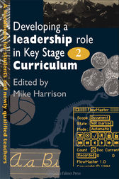 Developing A Leadership Role Within The Key Stage 2 Curriculum by Mike Harrison