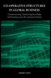 Co-operative Structures in Global Business by Gordon H. Boyce