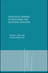 Transfer of Learning in Professional and Vocational Education by Viviene E Cree