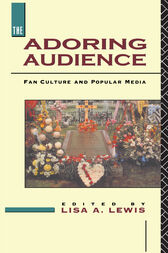 The Adoring Audience by Lisa A. Lewis