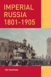 Imperial Russia, 1801-1905 by Tim Chapman