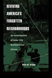 Reviving America's Forgotten Neighborhoods by Elise M. Bright