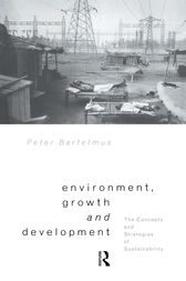 Environment, Growth and Development by Peter Bartelmus
