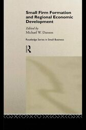 Small Firm Formation and Regional Economic Development by Mike Danson