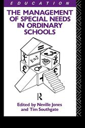 The Management of Special Needs in Ordinary Schools by Neville Jones