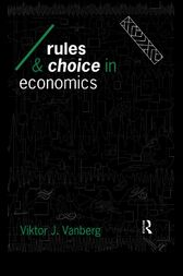 Rules and Choice in Economics by Viktor J Vanberg