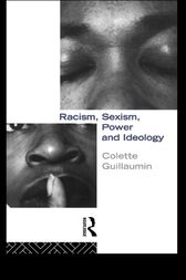 Racism, Sexism, Power and Ideology by Colette Guillaumin