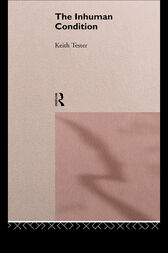 The Inhuman Condition by Keith Tester