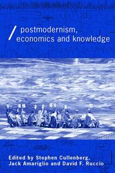 Post-Modernism, Economics and Knowledge by Jack Amariglio
