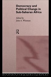 Democracy and Political Change in Sub-Saharan Africa by John A. Wiseman