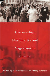Citizenship, Nationality and Migration in Europe by David Cesarani