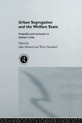 Urban Segregation and the Welfare State by Sako Musterd
