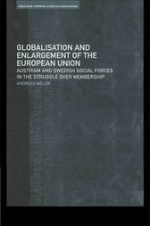 Globalisation and Enlargement of the European Union by Andreas Bieler