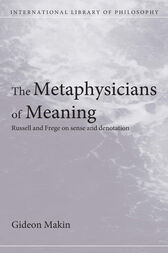 Metaphysicians of Meaning by Gideon Makin