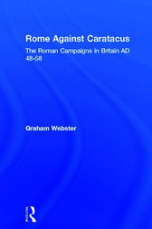 Rome Against Caratacus by Graham Webster