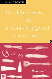 Elements of Archaeological Conservation by J.M. Cronyn