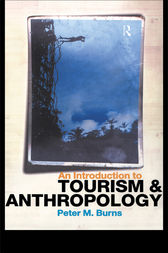 An Introduction to Tourism and Anthropology by Peter Burns
