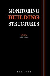 Monitoring Building Structures by J.F.A. Moore