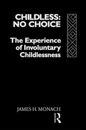 Childless: No Choice by James H. Monach