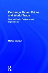 Exchange Rates, Prices and World Trade by Meher Manzur