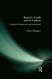 Russia's Youth and its Culture by Hilary Pilkington