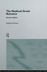 The Medieval Greek Romance by Roderick Beaton