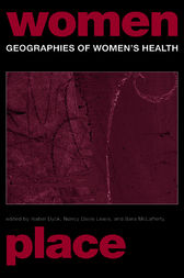 Geographies of Women's Health by Nancy Davis Lewis