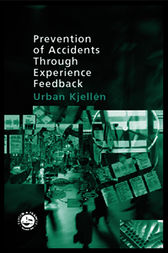 Prevention of Accidents Through Experience Feedback by Urban Kjellen