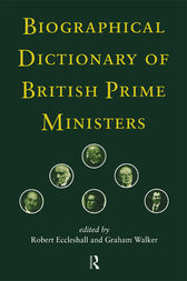 Biographical Dictionary of British Prime Ministers by Robert Eccleshall