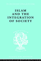 Islam and the Integration of Society by W. Montgomery Watt