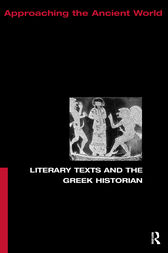 Literary Texts and the Greek Historian by Christopher Pelling