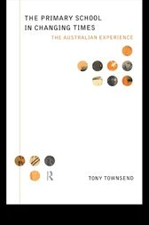 The Primary School in Changing Times by Tony Townsend
