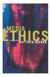 Media Ethics by Matthew Kieran
